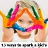 15 Ways to Spark a Kid's Creativity