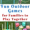 Fun Outdoor Games for Families