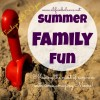 Summer Family Fun Week #10