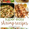 Try One of Our Best Easy Shrimp Recipes This Week!