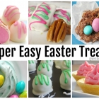 Super Easy Easter Treats Kids Will Love!