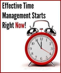 Effective Time Management Starts Right Now!