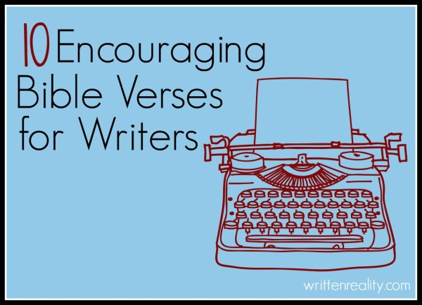 10 Encouraging Bible Verses for Writers