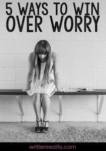 5 Steps to Win Over Worry