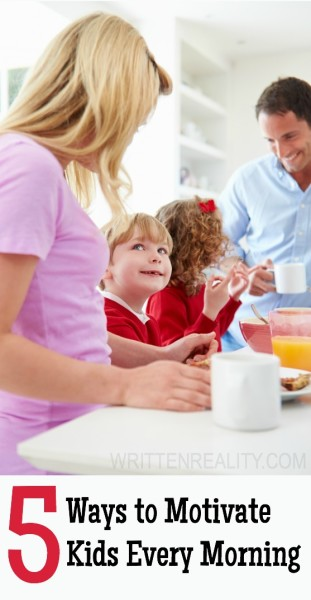 5 Ways To Motivate Kids Every Morning Written Reality