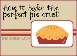 How to Bake a Perfect Pie Crust
