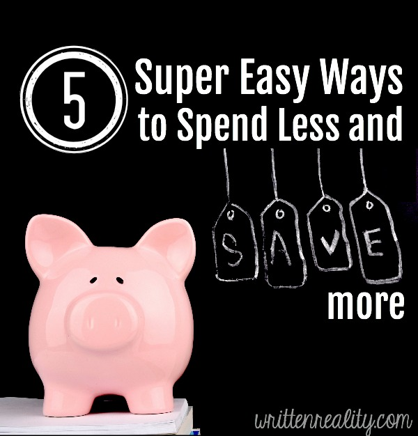 super easy ways to spend less and save more