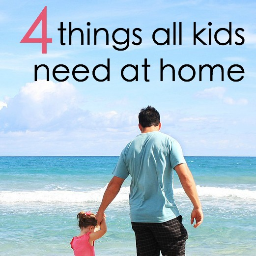 4 things all kids need written reality for Home need things