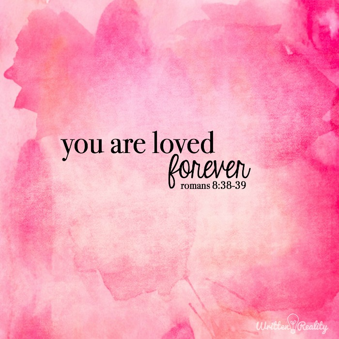You Are Loved Forever Bible Verses