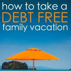 debt free family vacation