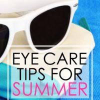 Eye Care Tips for Summer